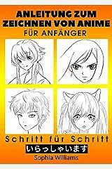 Anleitung zum Zeichnen von Anime für Anfänger Schritt für Schritt: Manga- und Anime-Zeichentutorials Buch 2 (German Edition) Kindle Edition