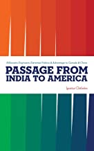 PASSAGE FROM INDIA TO AMERICA: Billionaire Engineers, Extremist Politics and Advantage to Canada and China