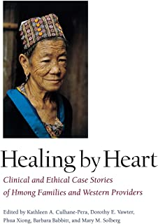 Healing by Heart: Clinical and Ethical Case Stories of Hmong Families and Western Providers