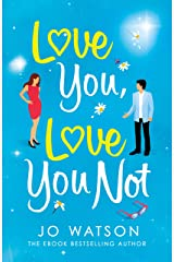 Love You, Love You Not: The laugh-out-loud rom-com that's a 'hug in the shape of a book' (English Edition) Format Kindle