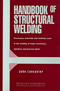 Handbook of Structural Welding, Processes, materials and methods used in the welding of major structures, pipelines and process plants.