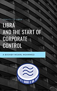 LIBRA AND THE START OF CORPORATE CONTROL: Learn about the most important currency in the present and future