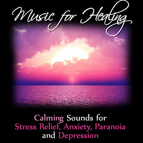 Music for Healing: Calming Sounds for Stress Relief, Anxiety