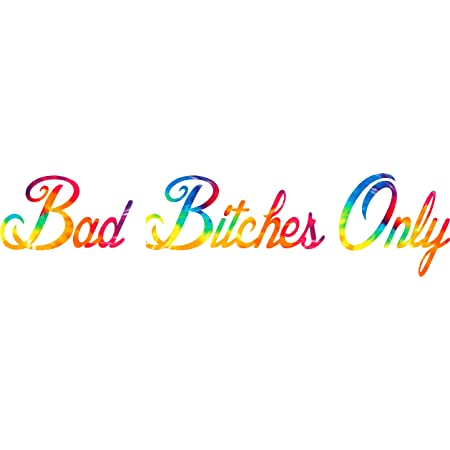available in several vinyl colors Bad Bitches Only Funny 3/'/' x 22/'/'  Sticker