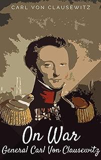 On War: General Carl Von Clausewitz (English Edition)