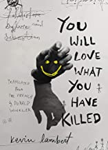 You Will Love What You Have Killed (Biblioasis International Translation Series)