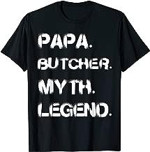 Papa Butcher Myth Legend. Funny Shirt For Dad