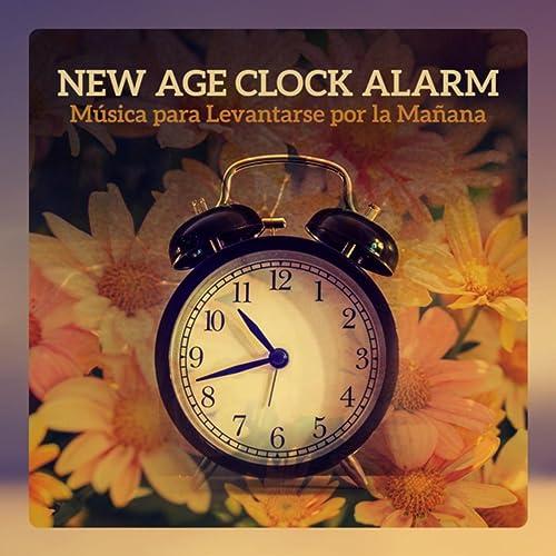 New Age Clock Alarm - Música para Levantarse por la Mañana ...