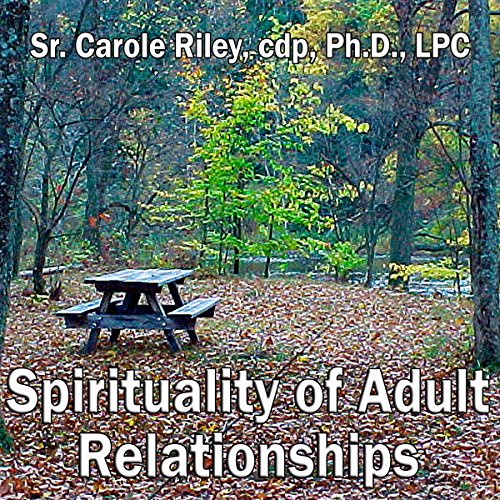 Spirituality of Adult Relationships audiobook cover art