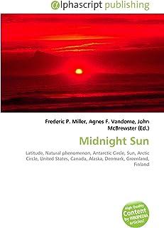 Midnight Sun: Latitude, Natural phenomenon, Antarctic Circle, Sun, Arctic Circle, United States, Canada, Alaska, Denmark, Greenland, Finland