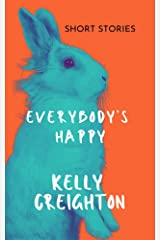 Everybody's Happy: eight short stories about art, shadows and self Kindle Edition