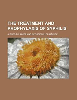 The Treatment and Prophylaxis of Syphilis