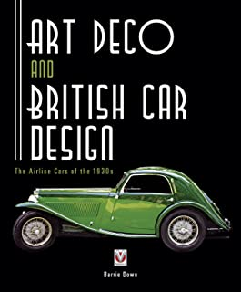Art Deco and British Car Design – The Airline Cars of the 1930s (English Edition)