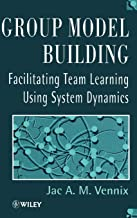 Group Model Building: Facilitating Team Learning Using System Dynamics