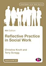 reflective practice in social work knott and scragg
