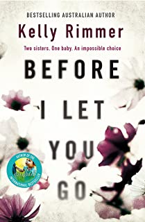 Before I Let You Go: A gripping novel about the unbreakable bond between sisters