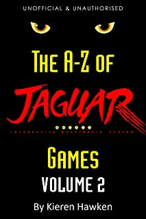 The A-Z of Atari Jaguar Games: Volume 2 (The A-Z of Retro Gaming Book 29)