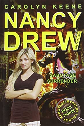 Sabotage Surrender: Book Three of the Sabotage Mystery Trilogy (Nancy Drew) by Carolyn Keene (9-Jun-2011) Paperback