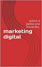 marketing digital: passo a passo pra iniciantes.