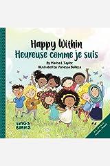 Happy within/ Heureuse comme je suis: bilingual childrens book french english/ livre bilingue anglais français enfant (French Edition) Kindle Edition