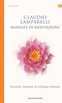 Manuale di meditazione: Tecniche orientali di sviluppo mentale
