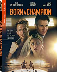 BORN A CHAMPION arrives on Digital Jan. 22 and on Blu-ray, DVD Jan. 26 from Lionsgate