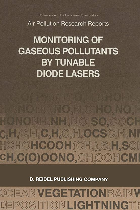 道に迷いましたふりをする興奮Monitoring of Gaseous Pollutants by Tunable Diode Lasers: Proceedings of the International Symposium held in Freiburg, F.R.G., 13–14 November 1986 (Air Pollution Research Reports)