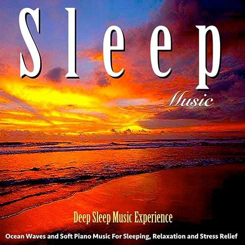 Sleep Music: Ocean Waves and Soft Piano Music for Sleeping