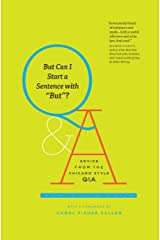 """But Can I Start a Sentence with """"But""""?: Advice from the Chicago Style Q&A (Chicago Guides to Writing, Editing, and Publishing) Kindle Edition"""