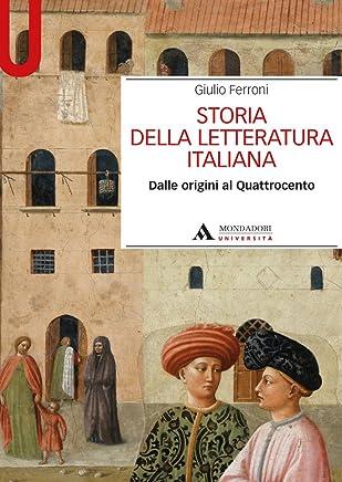 STORIA DELLA LETTERATURA ITALIANA I STORIA DELLA LETTERATURA ITALIANA 1: Dale origini al Quattrocento (Manuali)