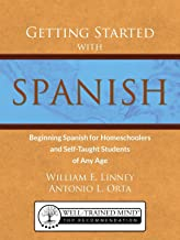 Getting Started with Spanish: Beginning Spanish for Homeschoolers and Self-Taught..