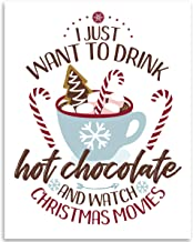 I Just Want To Drink Hot Chocolate - 11x14 Unframed Art Print - Makes a Great Gift Under $15 for Christmas Decor