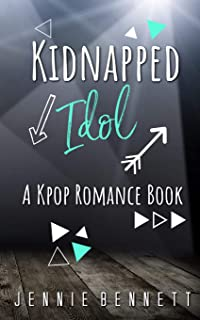 Kidnapped Idol: A Kpop Romance Book (Volume 1)