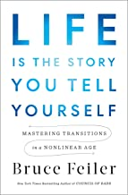 Life Is the Story You Tell Yourself: Mastering Transitions in a Nonlinear Age