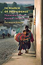 Dowload In Search of Providence: Transnational Mayan Identities 0826515819/ PDF