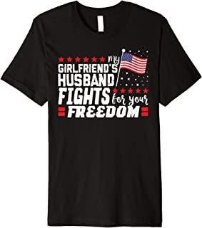 Mens My Girlfriend's Husband Fights For Your Freedom Premium T-Shirt