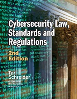 Cybersecurity Law, Standards and Regulations: 2nd Edition