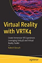 Virtual Reality with VRTK4: Create Immersive VR Experiences Leveraging Unity3D and Virtual Reality Toolkit
