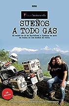 Sueños a todo gas.: El sueño de ir de Barcelona a Sydney en moto en busca de los sueños de otros.