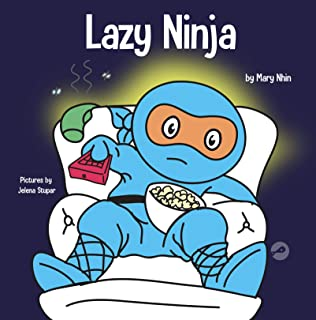 Lazy Ninja: A Children's Book About Setting Goals and Finding Motivation (Ninja Life Hacks)
