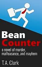 Bean Counter: A novel of murder, malfeasance, and mayhem (A Bean Counter Mystery Book 1)
