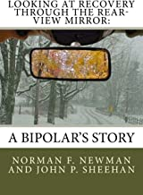 Looking at Recovery Through the Rear-View Mirror:: A Bipolar's Story
