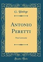 Antonio Peretti: Note Letterarie (Classic Reprint) (Italian Edition)