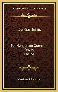 De Scultetiis: Per Hungariam Quondam Obviis (1815)