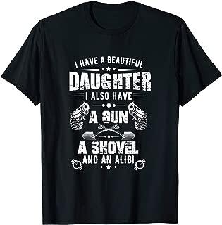 Mens I Have a Beautiful Daughter, Gun, Shovel and An Alibi Shirt