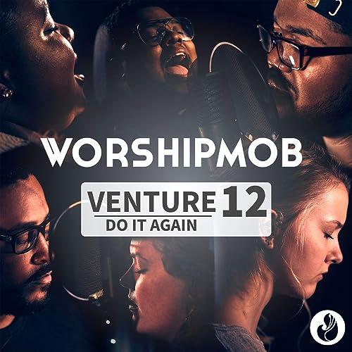 WorshipMob - Venture 12 Do It Again (2019)