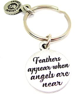 ChubbyChicoCharms Feathers Appear When Angels are Near Key Chain