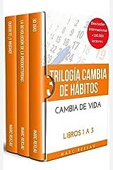 Trilogía Cambia de hábitos, cambia de vida: (30 Días, La Revolución de la Productividad, Quiérete ¡Y MUCHO!) (Spanish Edition) eBook Kindle