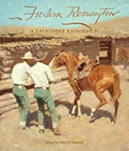 Frederic Remington: A Catalogue Raisonné II (The Charles M. Russell Center Series on Art and Photography of the American West)
