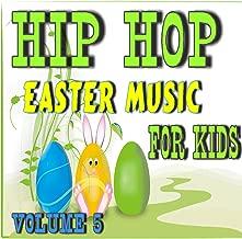 Hip Hop Easter Music: For Kids, Vol. 5 (Instrumental)